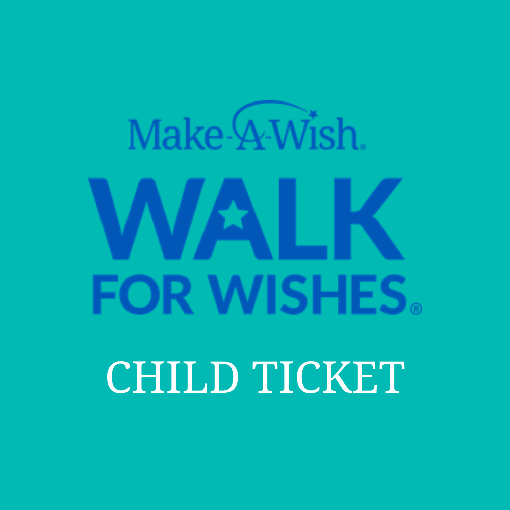 Walk for Wishes Child Ticket (Westport & Dublin)